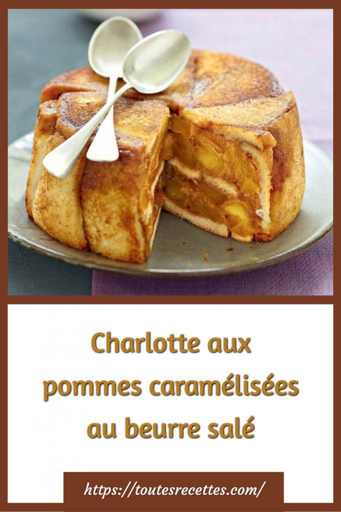 Comment préparer la Charlotte aux pommes caramélisées au beurre salé