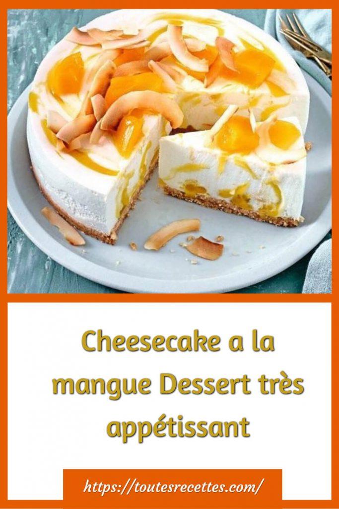 Comment préparer le Cheesecake a la mangue