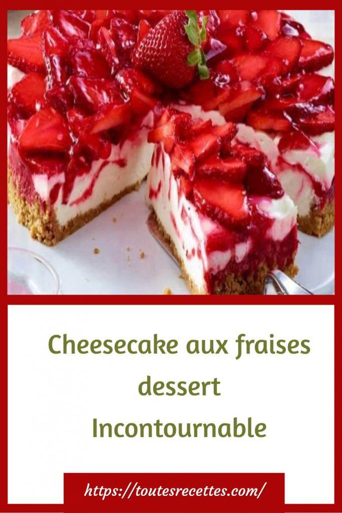 Comment préparer le Cheesecake aux fraises