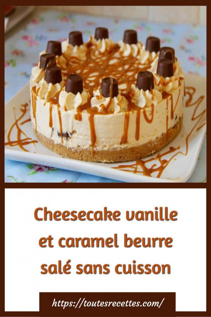 Comment préparer le Cheesecake vanille et caramel beurre salé sans cuisson