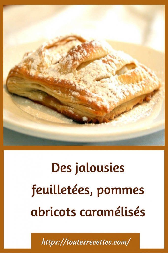 Comment préparer Des jalousies feuilletées, pommes abricots caramélisés