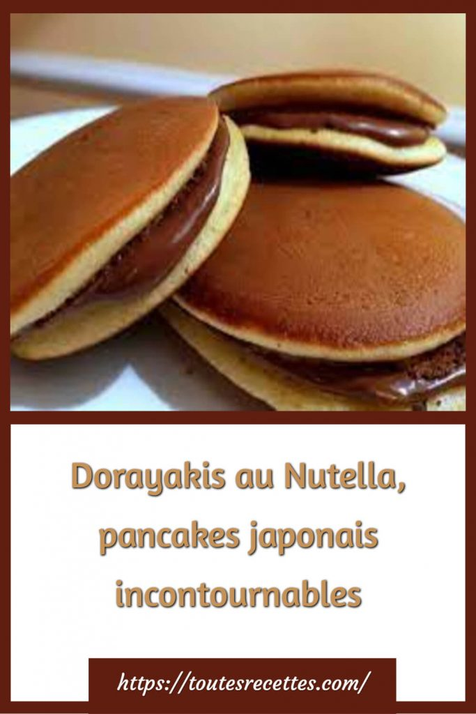 Comment préparer les Dorayakis au Nutella, pancakes japonais incontournables