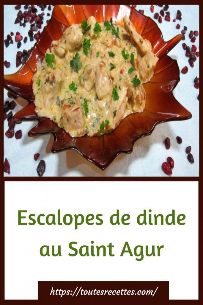 Comment préparer les Escalopes de dinde au Saint Agur
