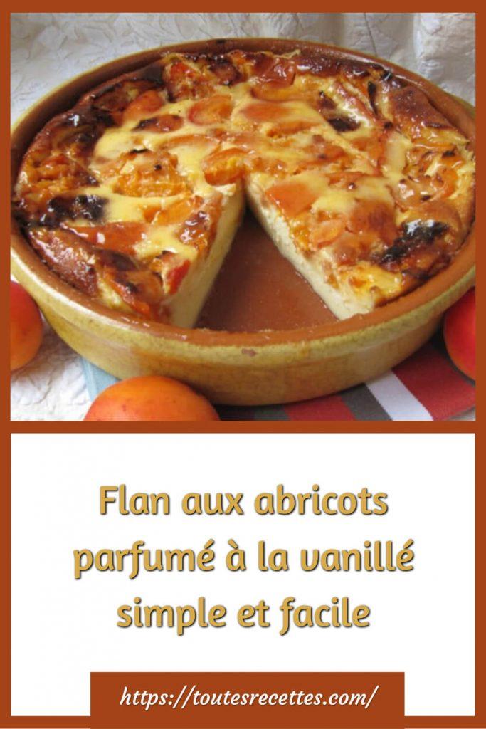 Comment préparer le Flan aux abricots parfumé à la vanillé simple et facile