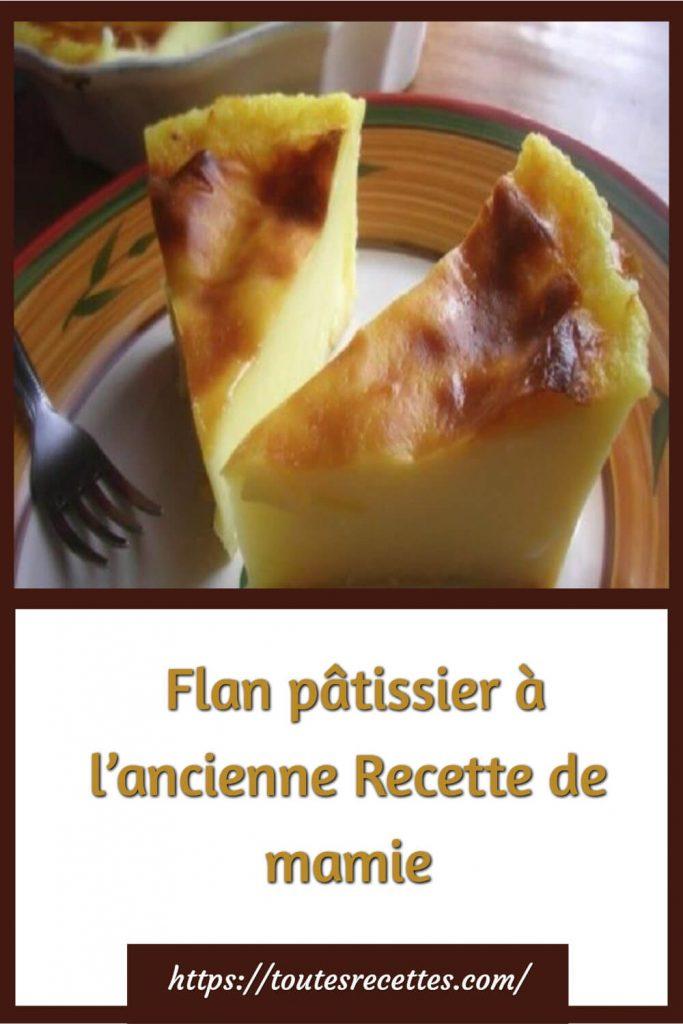 Comment préparer le flan pâtissier à l'ancienne de mamie