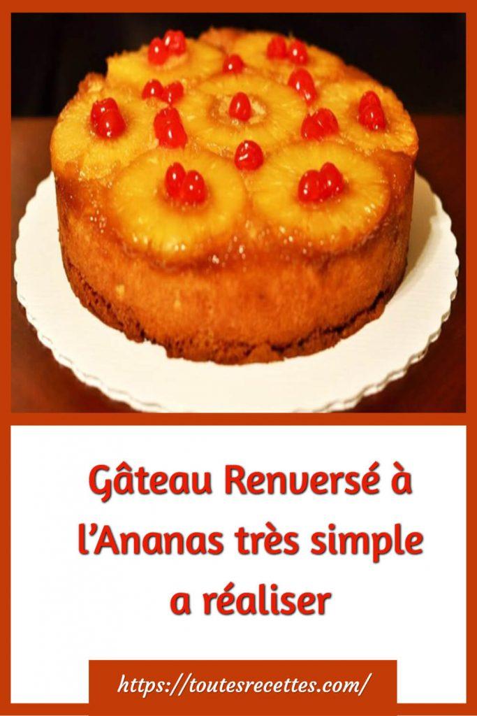 Comment préparer le Gâteau Renversé à l'Ananas