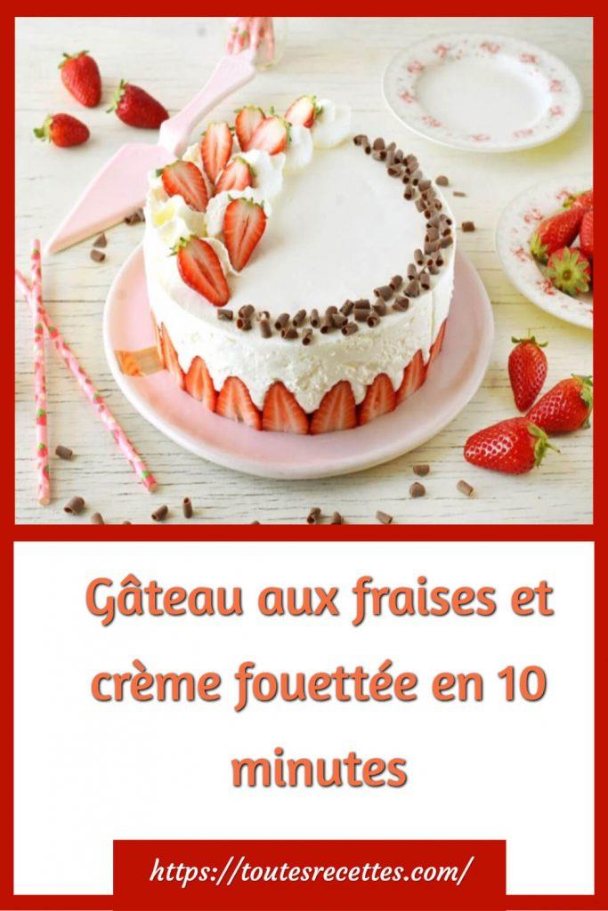 Comment préparer le Gâteau aux fraises et crème fouettée en 10 minutes
