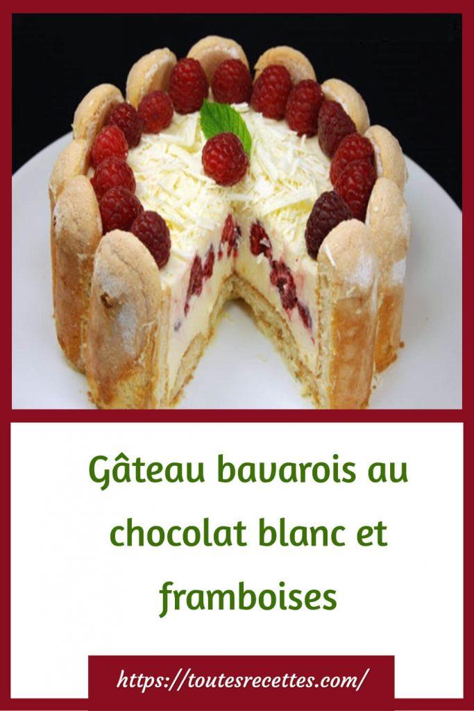 Comment préparer le Gâteau bavarois au chocolat blanc et framboises