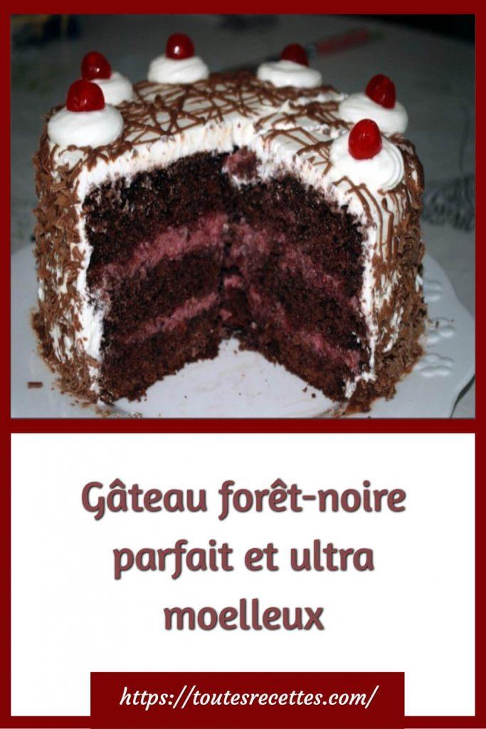 Comment préparer le Gâteau forêt-noire parfait et ultra moelleux