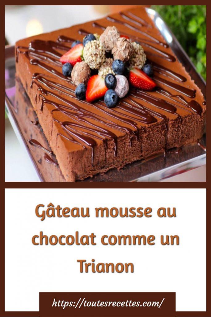 Comment préparer le Gâteau mousse au chocolat comme un Trianon