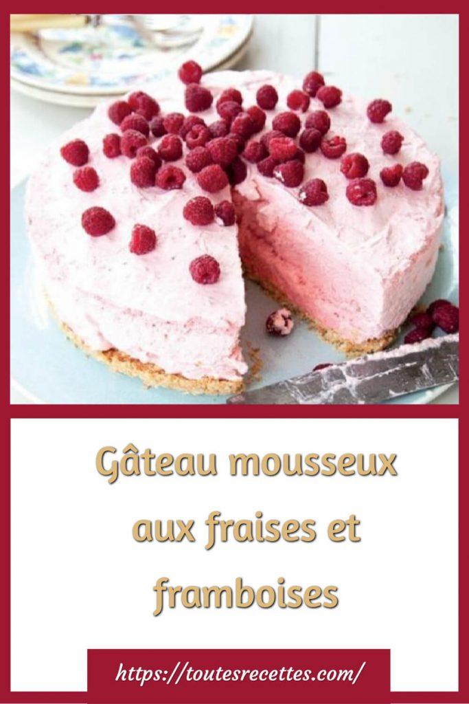 Comment préparer le Gâteau mousseux aux fraises et framboises