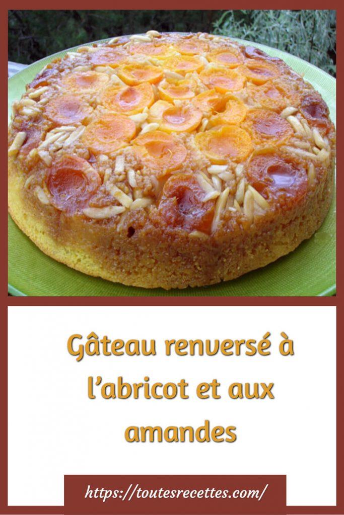 Comment préparer le Gâteau renversé à l'abricot et aux amandes