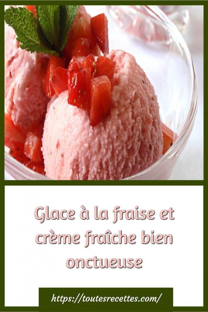 Comment préparer la Glace à la fraise et crème fraîche bien onctueuse