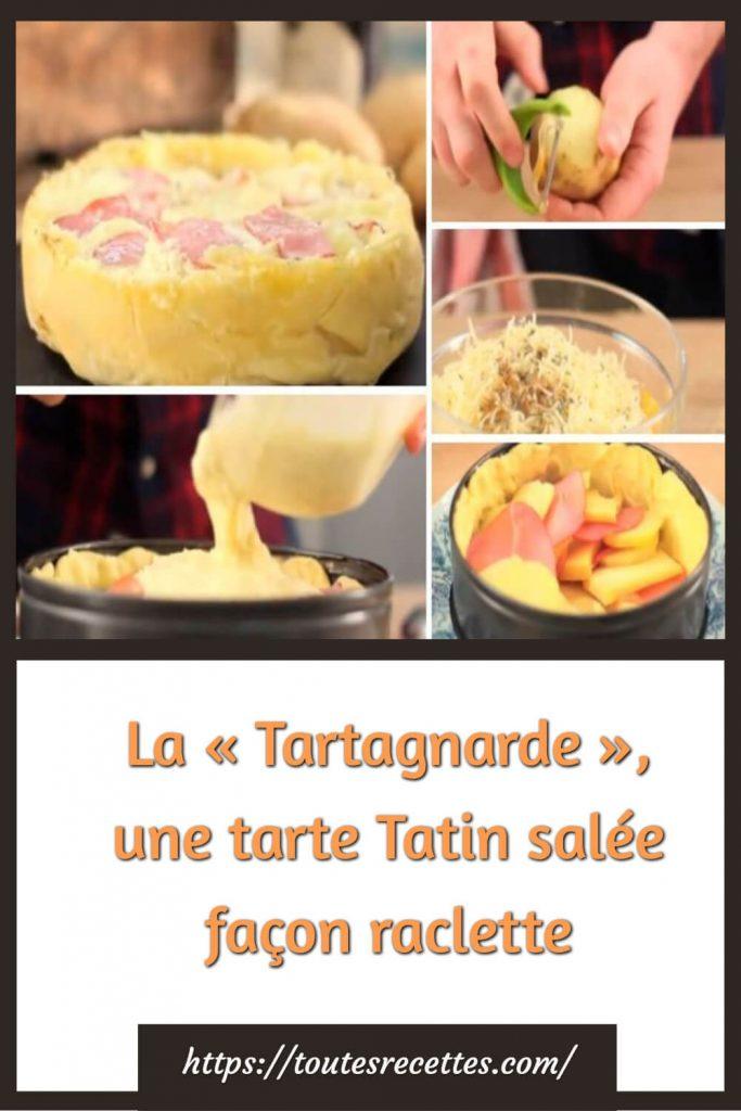 Comment préparer La « Tartagnarde », une tarte Tatin salée façon raclette