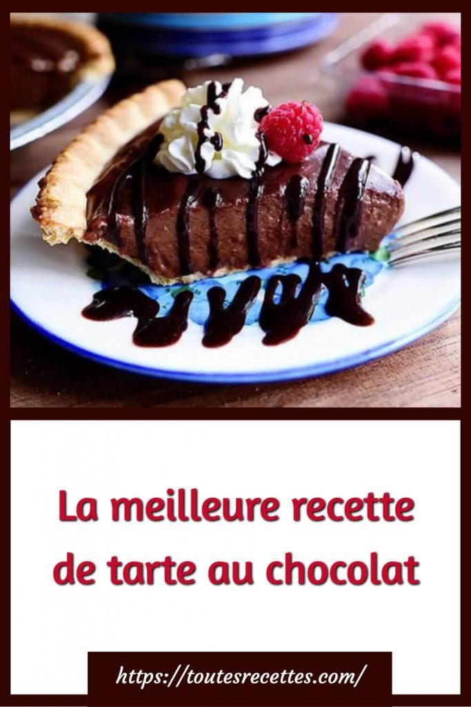 Comment préparer La meilleure recette de tarte au chocolat