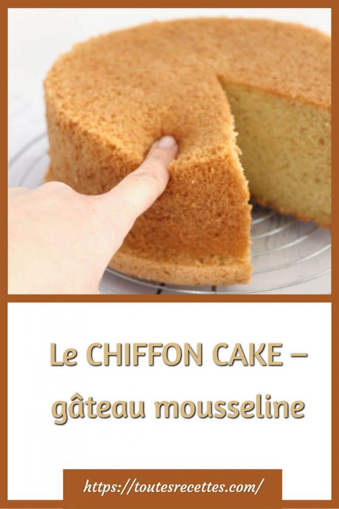 Comment préparer le CHIFFON CAKE – gâteau mousseline