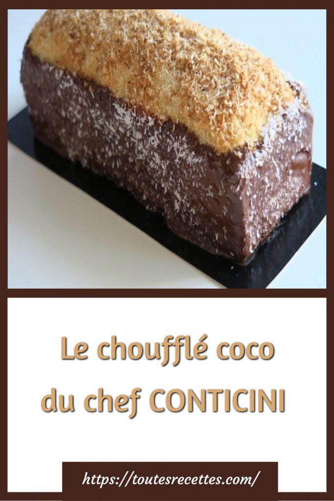 Comment préparerLe choufflé coco du chef CONTICINI