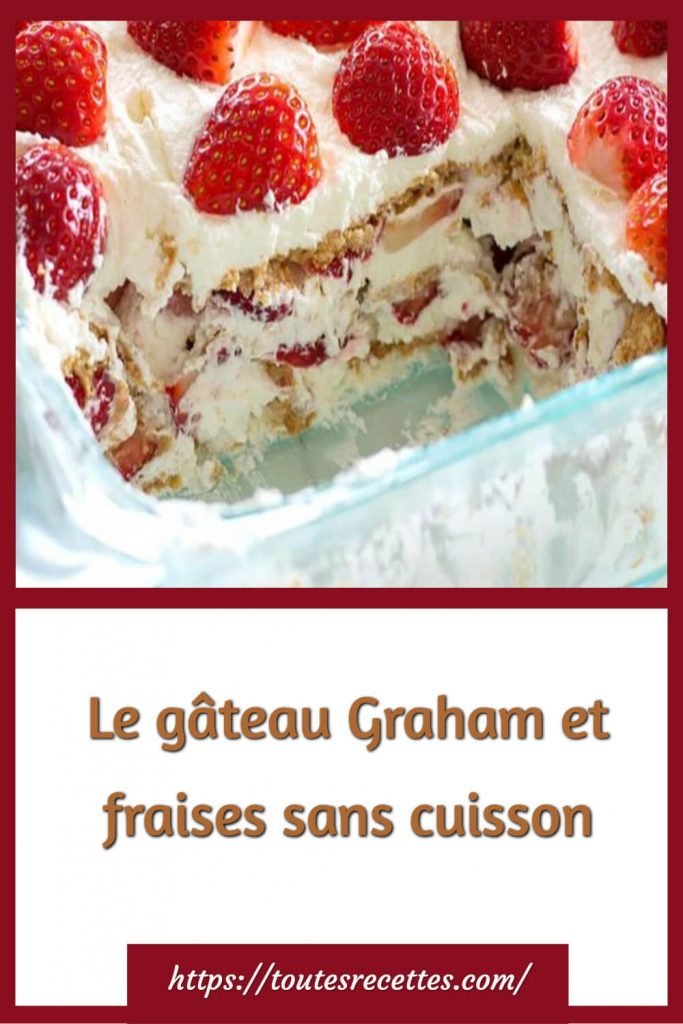 Comment préparer Le gâteau Graham et fraises sans cuisson