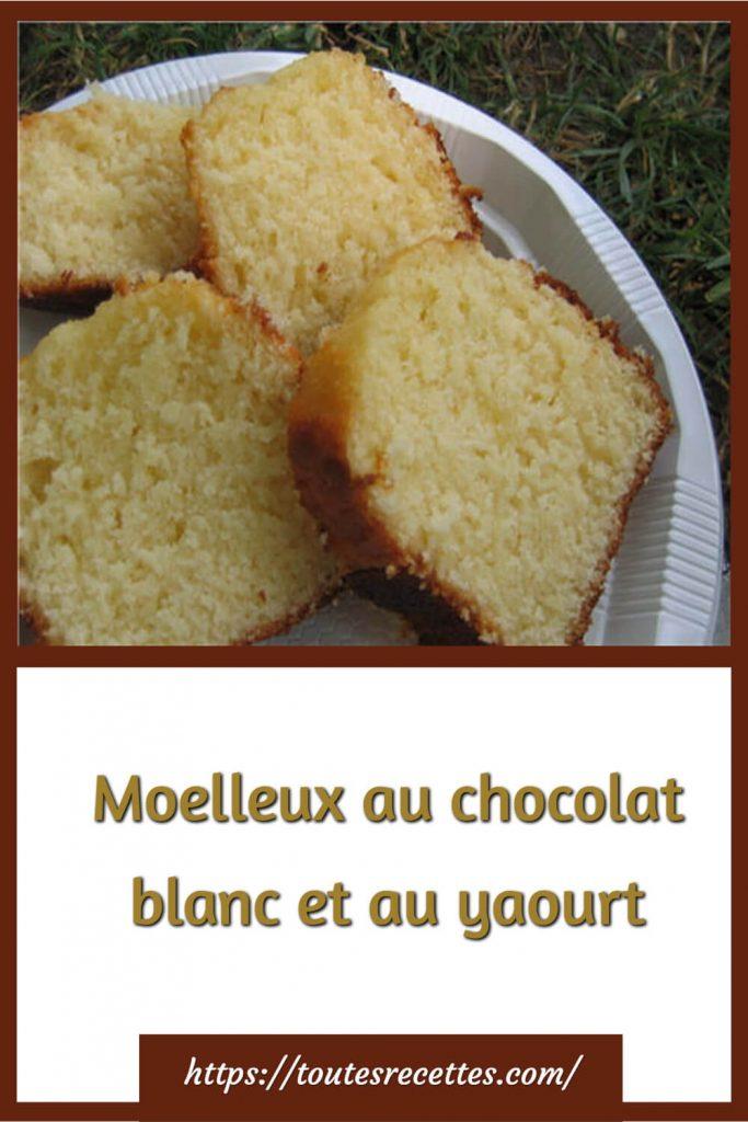 Comment préparer le Moelleux au chocolat blanc et au yaourt