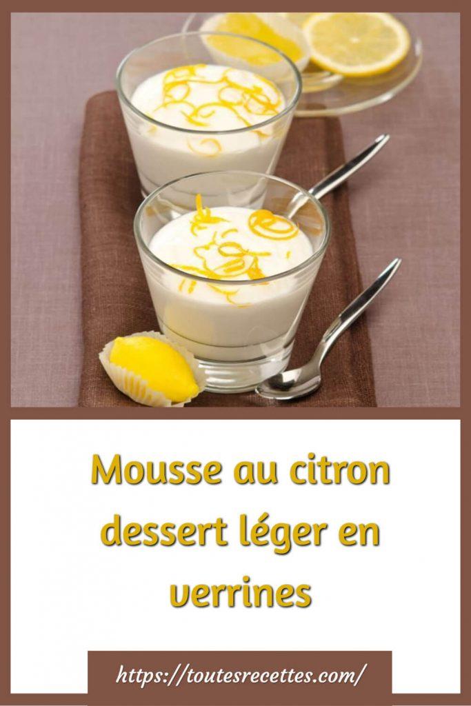 Comment préparer la Mousse au citron dessert léger en verrines
