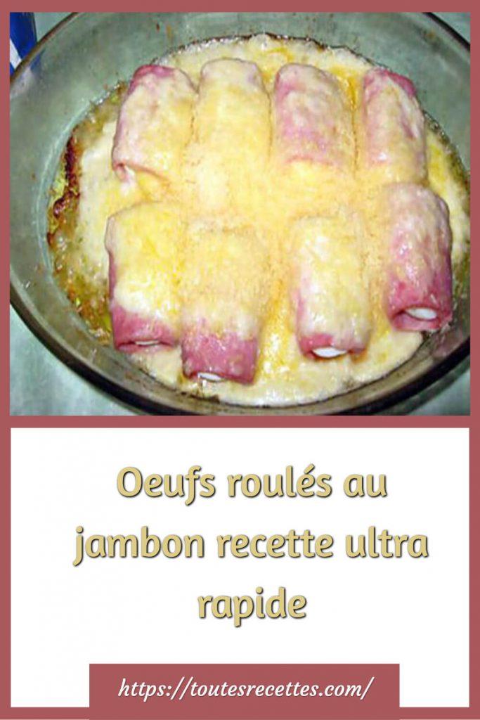Comment préparer les Oeufs roulés au jambon recette ultra rapide