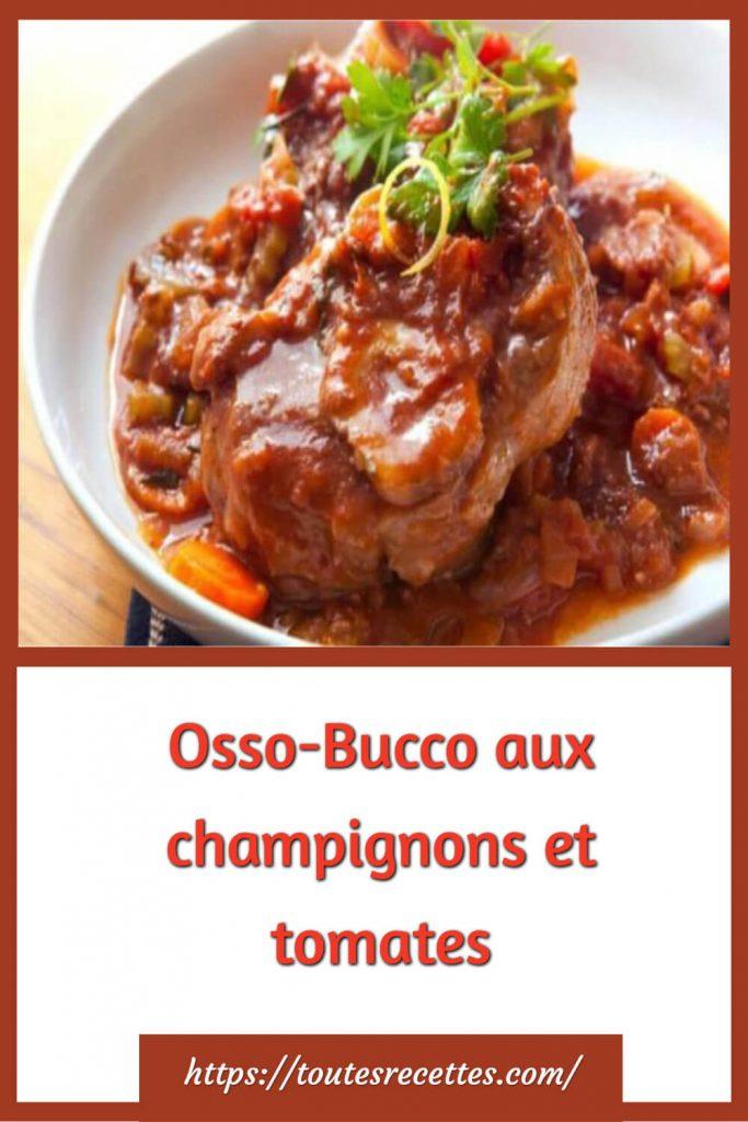 Comment préparer le Osso-Bucco aux champignons et tomates