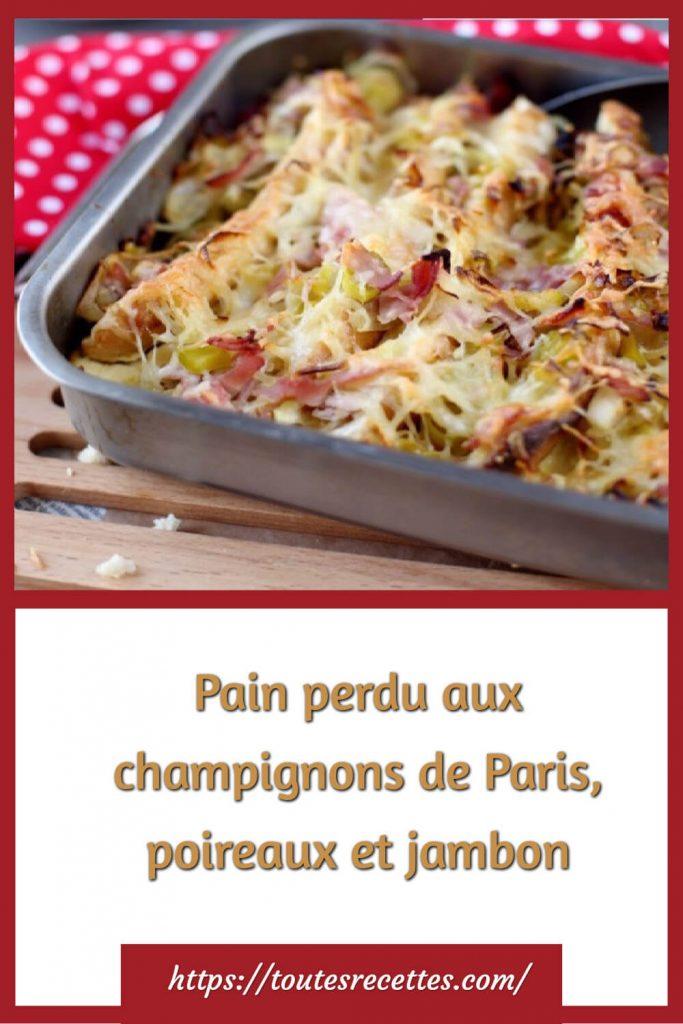 Comment préparer le Pain perdu aux champignons de Paris, poireaux et jambon