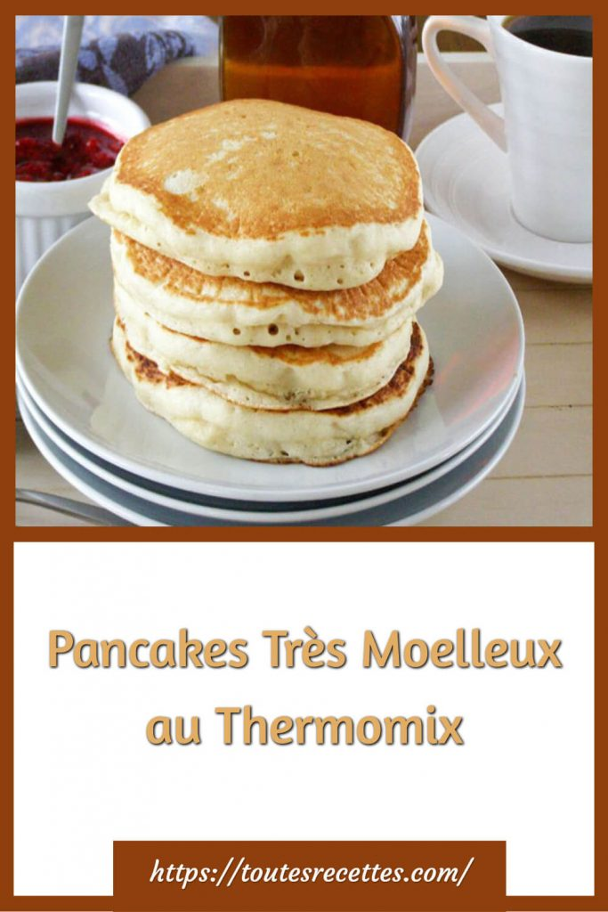 Comment préparer les Pancakes Très Moelleux au Thermomix