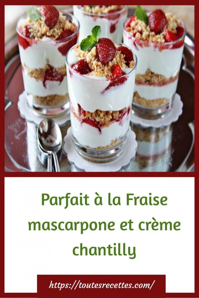 Comment préparer le Parfait à la Fraise mascarpone et crème chantilly
