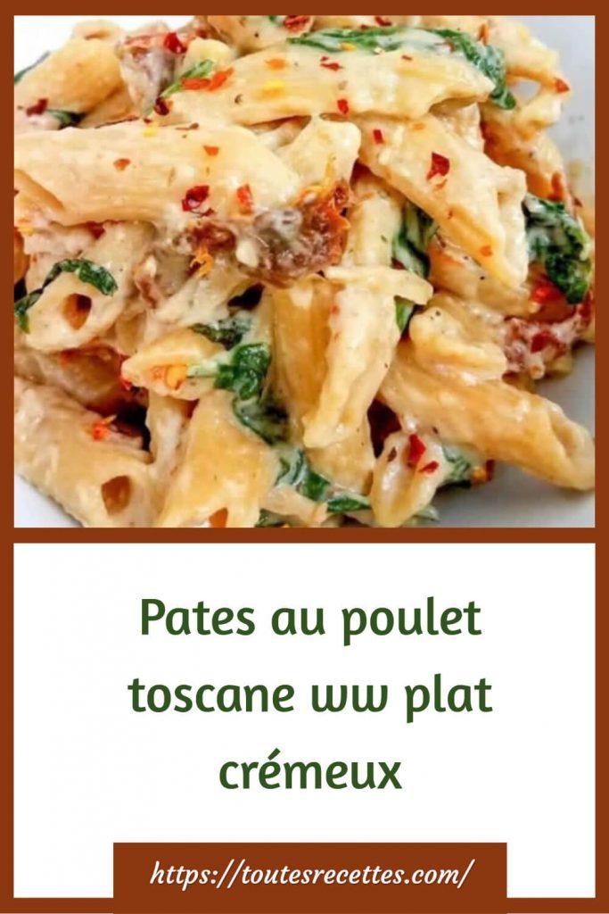 Comment préparer les Pates au poulet toscane ww plat crémeux