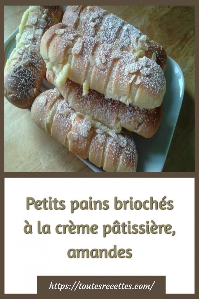Comment préparer les Petits pains briochés à la crème pâtissière, amandes
