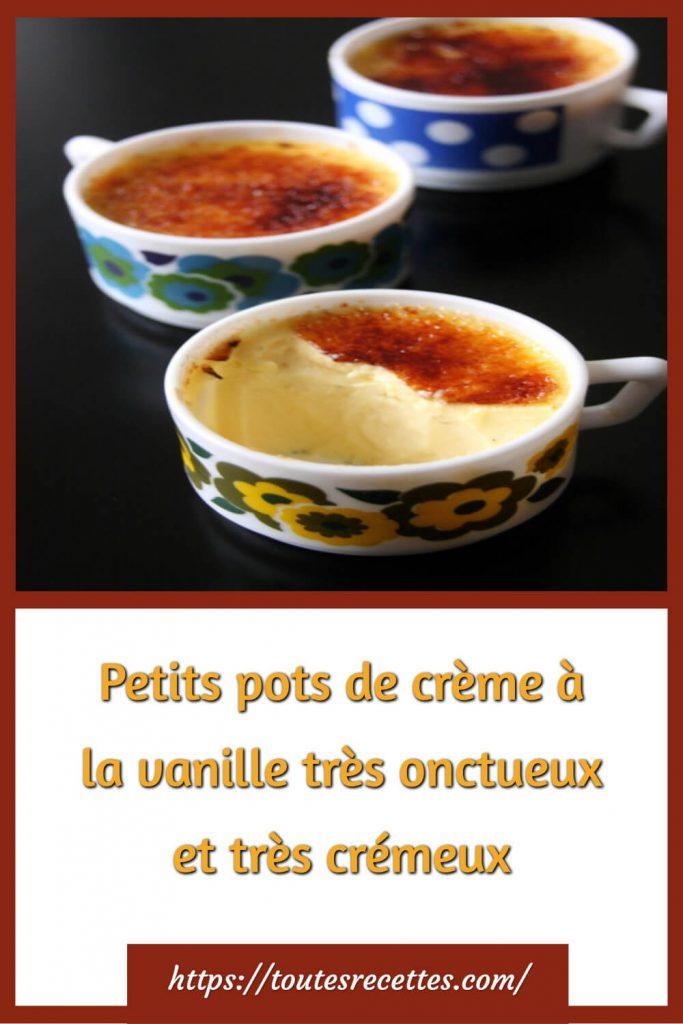 Comment préparer les Petits pots de crème à la vanille très onctueux et très crémeux