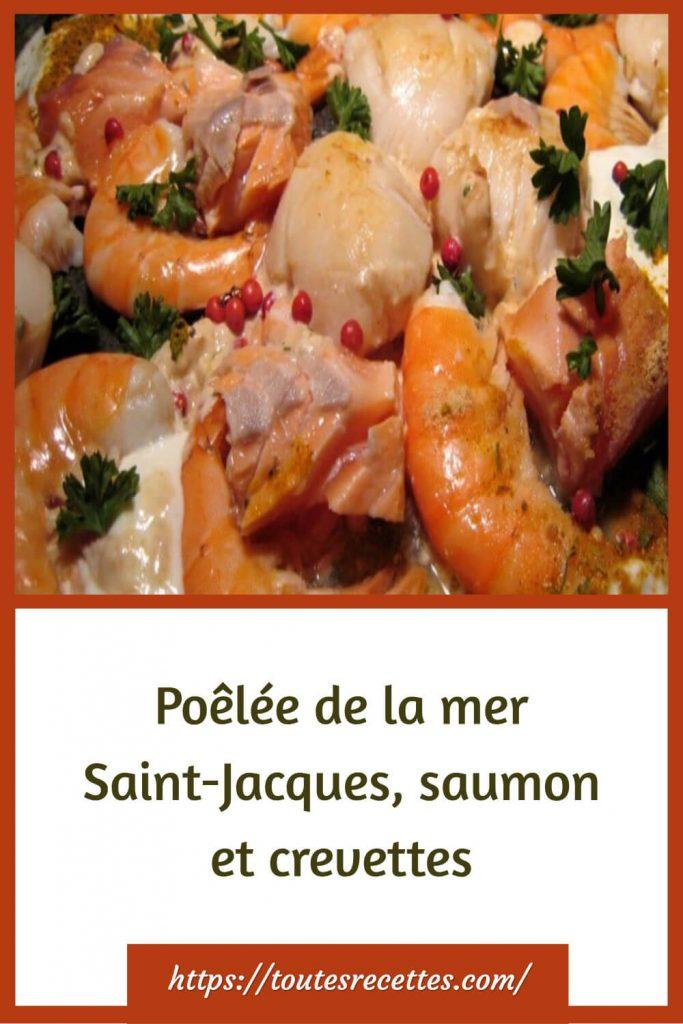 Comment préparer la Poêlée de la mer Saint-Jacques, saumon et crevettes
