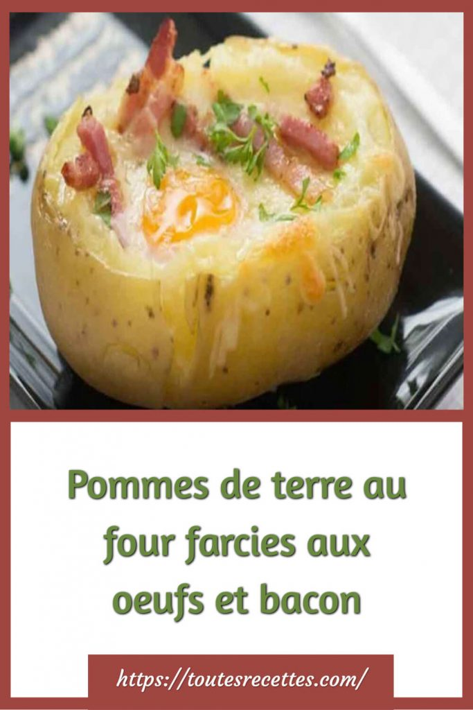 Comment préparer les Pommes de terre au four farcies aux oeufs et bacon