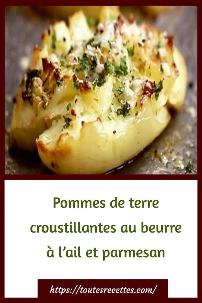 Comment préparer les Pommes de terre croustillantes au beurre à l'ail et parmesan
