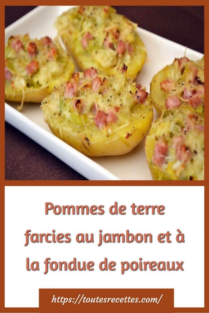 Comment préparer les Pommes de terre farcies au jambon et à la fondue de poireaux