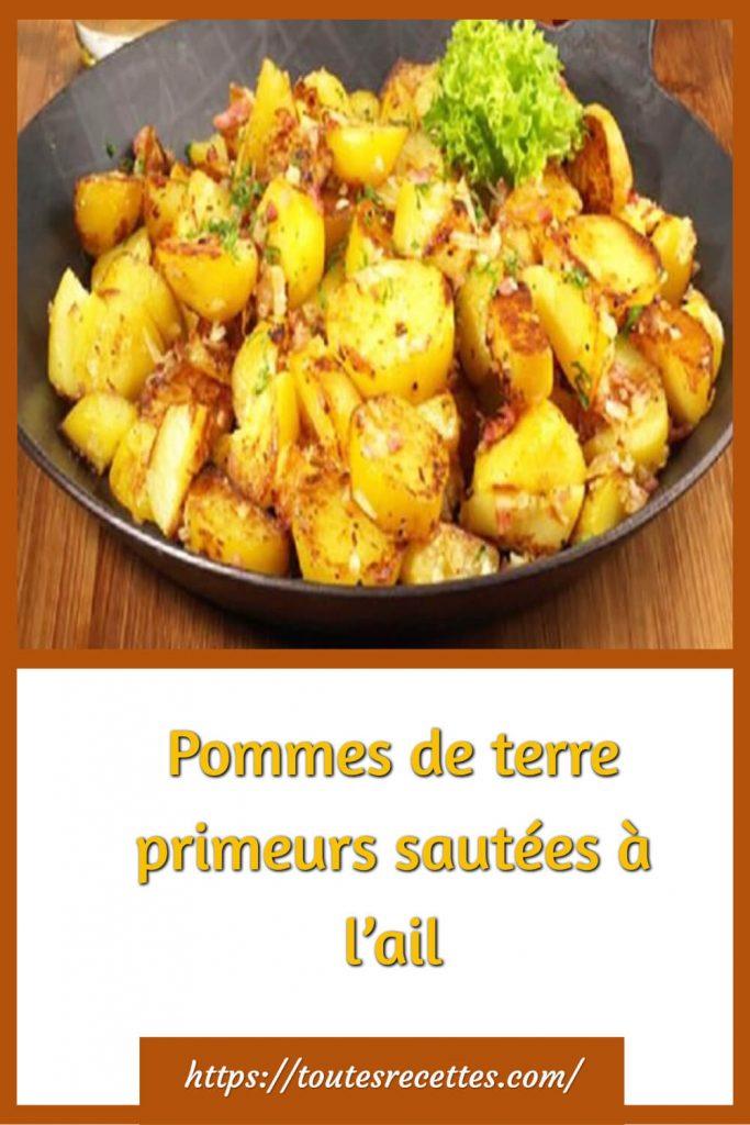 Comment préparer les Pommes de terre primeurs sautées à l'ail