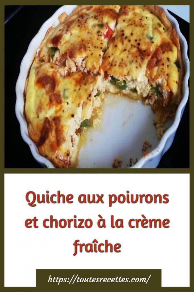 Comment préparer la Quiche aux poivrons et chorizo à la crème fraîche