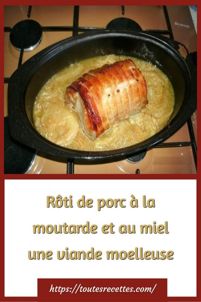 comment preparer le Rôti de porc à la moutarde et au miel pour une viande moelleuse