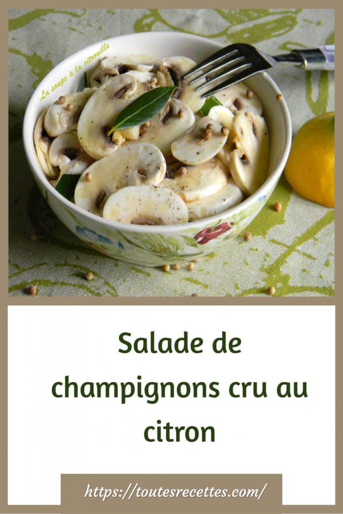 Comment préparer la Salade de champignons cru au citron