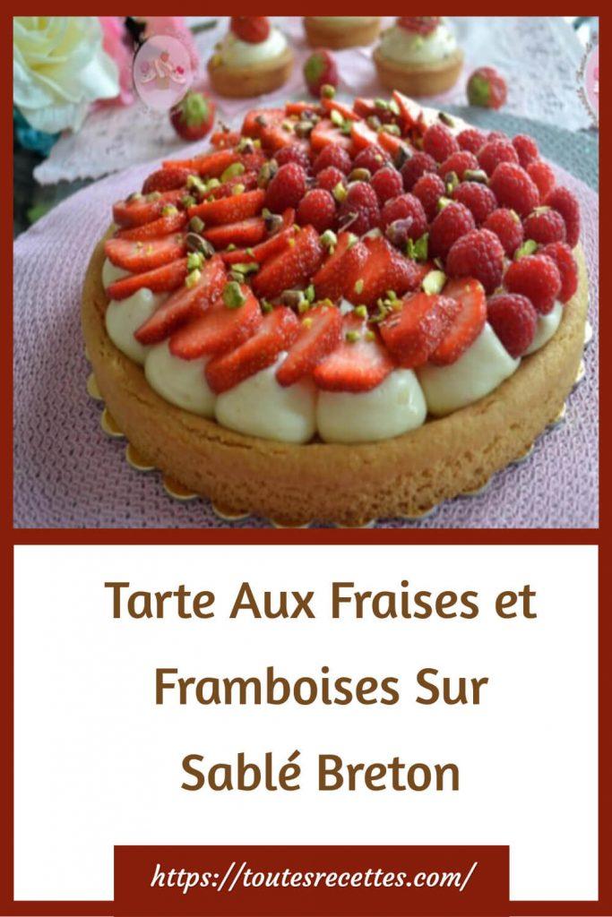 Comment préparer la Tarte Aux Fraises et Framboises Sur Sablé Breton