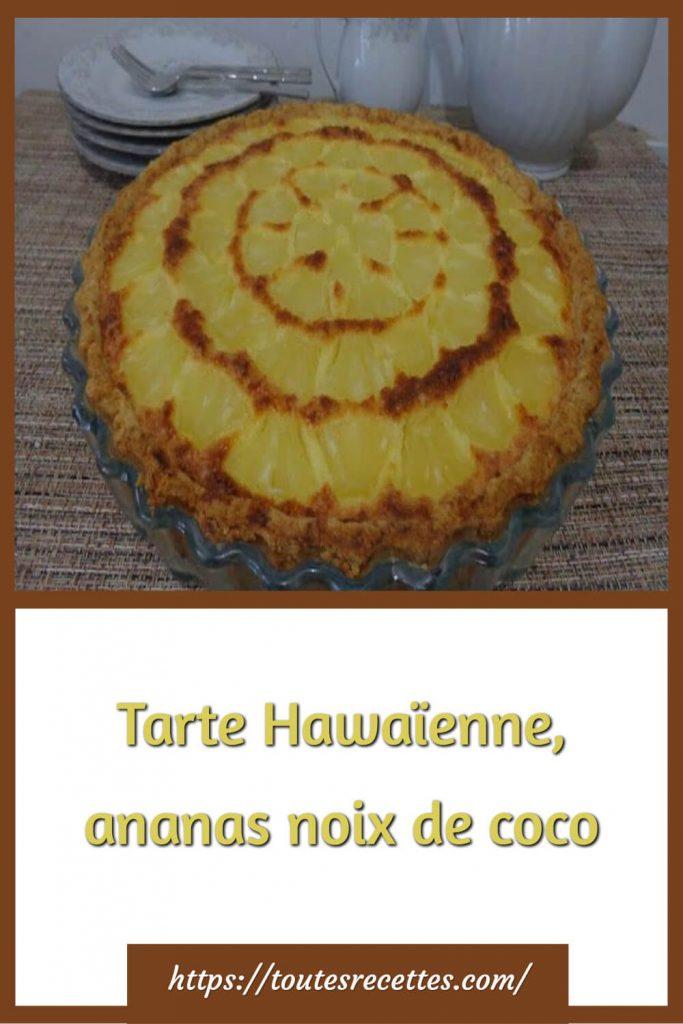 Comment préparer la Tarte Hawaïenne, ananas noix de coco
