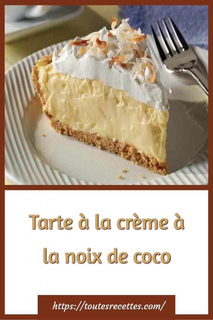 Comment préparer la Tarte à la crème à la noix de coco