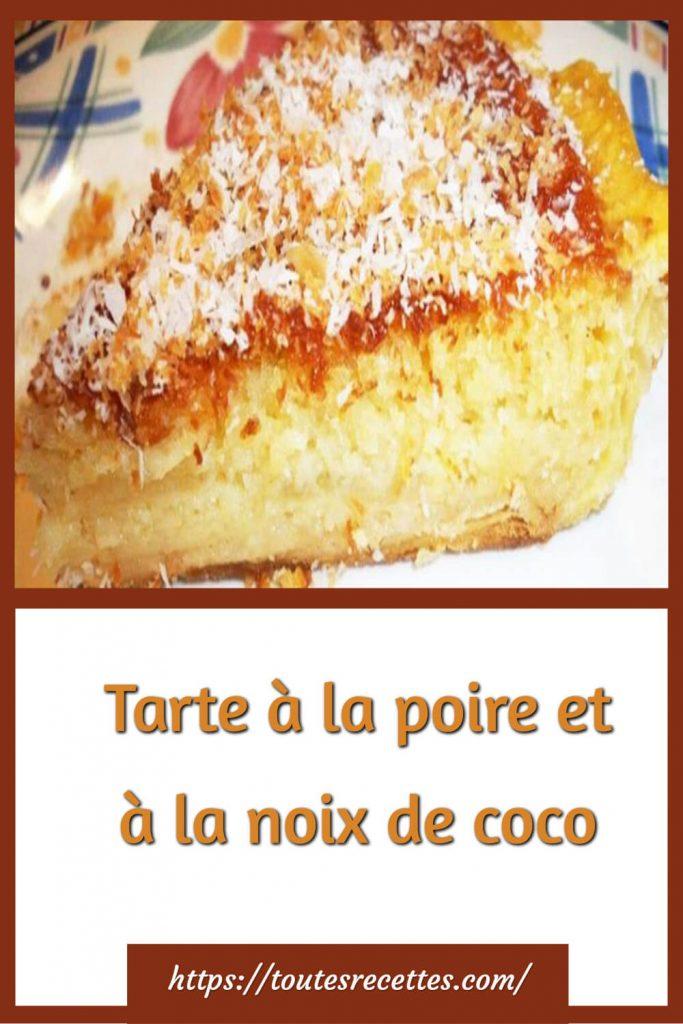 Comment préparer la Tarte à la poire et à la noix de coco