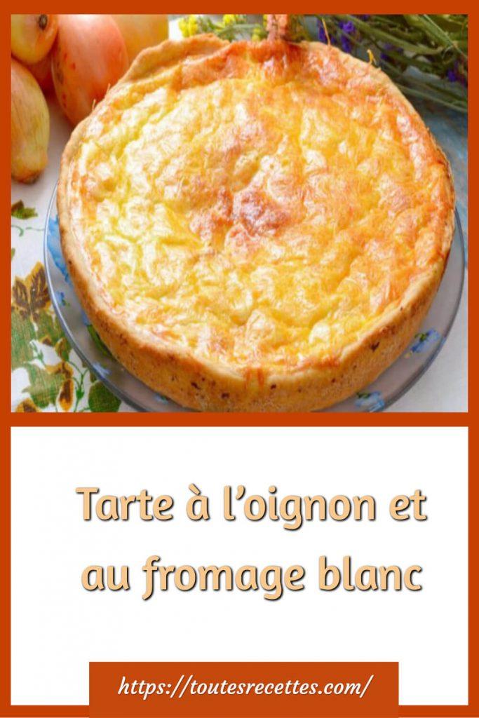 Comment préparer la Tarte salée à l'oignon et au fromage blanc