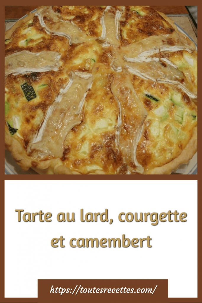 Comment préparer la Tarte au lard, courgette et camembert