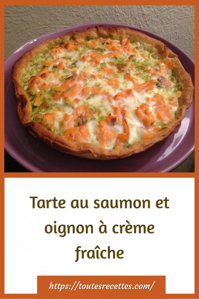 Comment préparer la Tarte au saumon et oignon à crème fraîche
