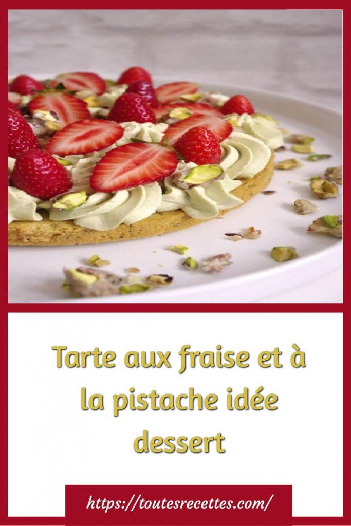 Comment préparer la Tarte aux fraise et à la pistache
