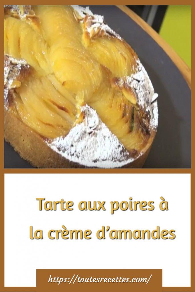 Comment préparer la Tarte aux poires à la crème d'amandes