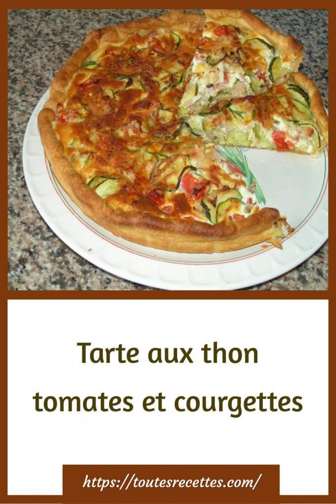 Comment préparer la Tarte aux thon tomates et courgettes